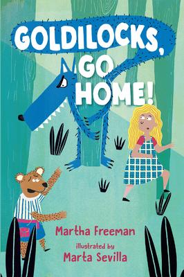 Cover for Goldilocks, Go Home!