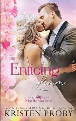 Enticing Liam: A Big Sky Royal Novel Cover Image