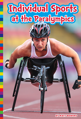 Individual Sports at the Paralympics (Paralympic Sports) Cover Image