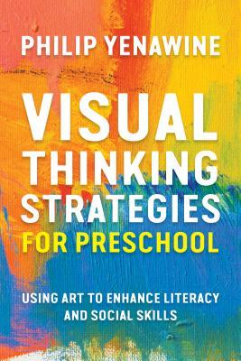 Visual Thinking Strategies for Preschool: Using Art to Enhance Literacy and Social Skills Cover Image