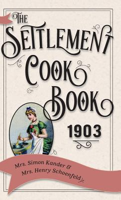 The Settlement Cook Book 1903 Cover Image