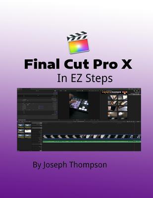 Final Cut Pro X: In EZ Steps Cover Image