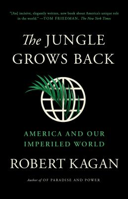 The Jungle Grows Back: America and Our Imperiled World Cover Image