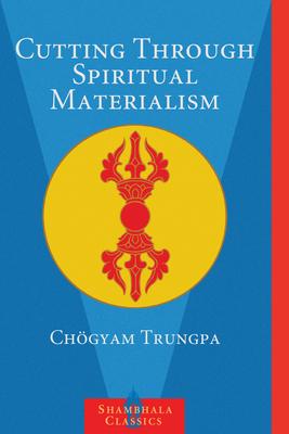 Cutting Through Spiritual Materialism Cover
