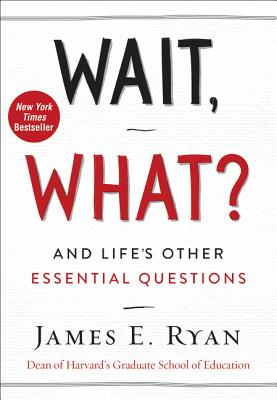 Wait, What? by James E. Ryan