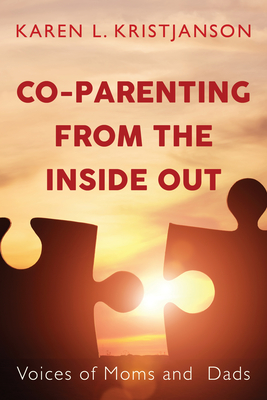 Co-Parenting from the Inside Out: Voices of Moms and Dads Cover Image