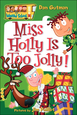 Miss Holly Is Too Jolly! (My Weird School #14) Cover Image