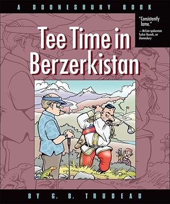 Tee Time in Berzerkistan: A Doonesbury Book Cover Image