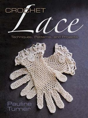 Crochet Lace: Techniques, Patterns, and Projects (Dover Knitting) Cover Image