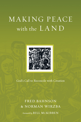 Making Peace with the Land: God's Call to Reconcile with Creation (Resources for Reconciliation) Cover Image