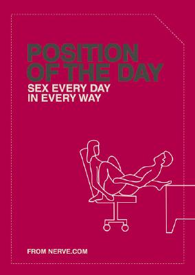 Position of the Day: Sex Every Day in Every Way (Adult Humor Books, Books for Couples, Bachelorette Gifts) Cover Image