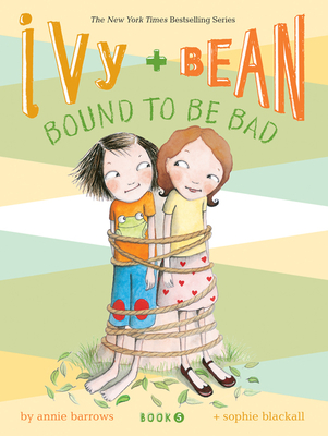 Ivy and Bean #5: Bound to be Bad (Ivy & Bean #IVYB) Cover Image