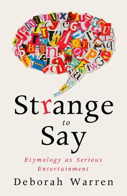 Strange to Say: Etymology as Serious Entertainment Cover Image