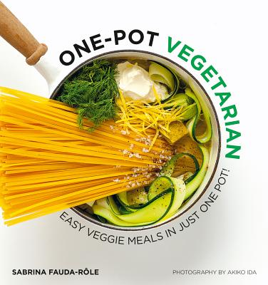 One Pot Vegetarian: Easy Veggie Meals in Just One Pot! Cover Image