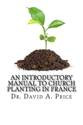 An Introductory Manual to Church Planting in France Cover Image