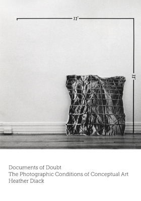 Documents of Doubt: The Photographic Conditions of Conceptual Art Cover Image