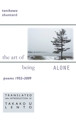 The Art of Being Alone: Poems 1952-2009 Cover Image