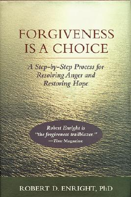 Forgiveness Is a Choice: A Step-By-Step Process for Resolving Anger and Restoring Hope (APA Lifetools) Cover Image