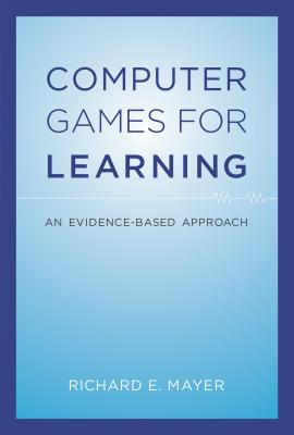 Computer Games for Learning: An Evidence-Based Approach Cover Image