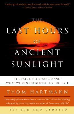 The Last Hours of Ancient Sunlight: Revised and Updated: The Fate of the World and What We Can Do Before It's Too Late Cover Image