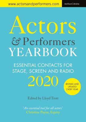 Actors' and Performers' Yearbook 2020: Essential Contacts for Stage, Screen and Radio Cover Image