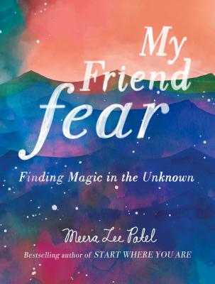 My Friend Fear: Finding Magic in the Unknown Cover Image