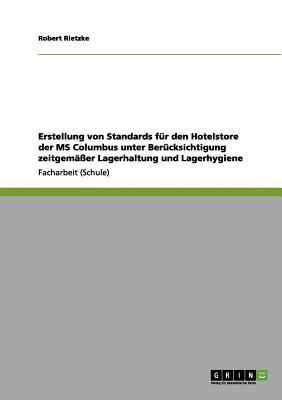 Erstellung Von Standards Fur Den Hotelstore Der MS Columbus Unter Berucksichtigung Zeitgemaer Lagerhaltung Und Lagerhygiene Cover Image