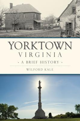 Yorktown, Virginia: A Brief History Cover Image