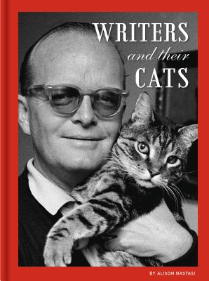 Writers and Their Cats: (Gifts for Writers, Books for Writers, Books about Cats, Cat-Themed Gifts) Cover Image