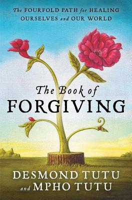 The Book of Forgiving: The Fourfold Path for Healing Ourselves and Our World Cover Image