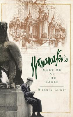 Wanamaker's: Meet Me at the Eagle Cover Image