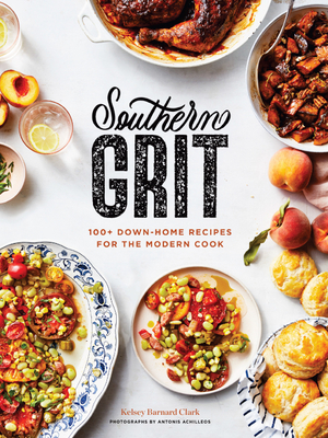 Southern Grit: 100+ Down-Home Recipes for the Modern Cook Cover Image