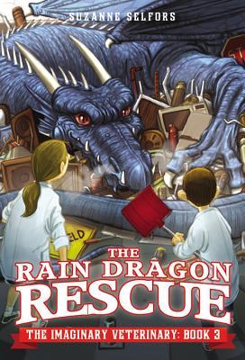 The Rain Dragon Rescue The Imaginary Veterinary 3 Hardcover