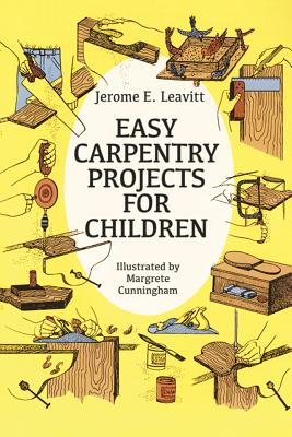 Easy Carpentry Projects for Children (Dover Children's Activity Books) Cover Image