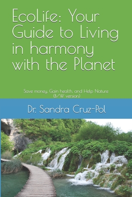 EcoLife: Your Guide to Living in Harmony with the Planet: Save money, gain health and help Nature (B/W version) Cover Image