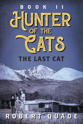 Hunter of the Cats: Book II: The Last Cat Cover Image