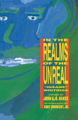 In the Realms of the Unreal: Insane Writings Cover Image
