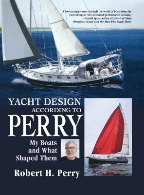 Yacht Design According to Perry: My Boats and What Shaped Them Cover Image