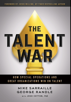 The Talent War: How Special Operations and Great Organizations Win on Talent Cover Image