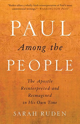 Paul Among the People: The Apostle Reinterpreted and Reimagined in His Own Time Cover Image