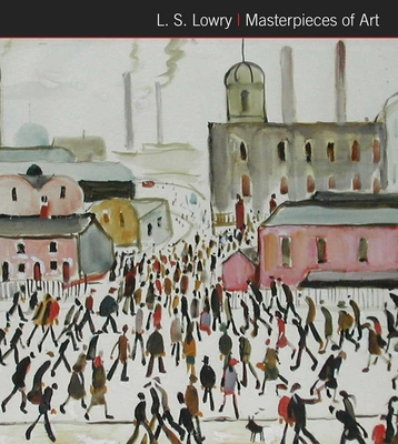 Cover for L.S. Lowry Masterpieces of Art