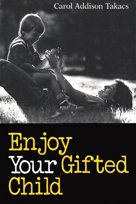 Enjoy Your Gifted Child Cover Image