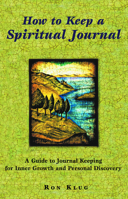 How to Keep a Spiritual Journal: A Guide to Journal Keeping for Inner Growth and Personal Discovery Cover Image