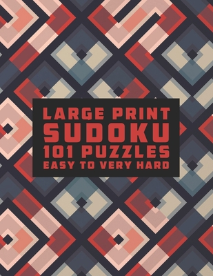 Sudoku Large Print 101 Puzzles Easy to Very Hard: One Puzzle Per Page - Easy, Medium, Hard and Very Hard, usa today sudoku puzzle books, sudoku book f Cover Image