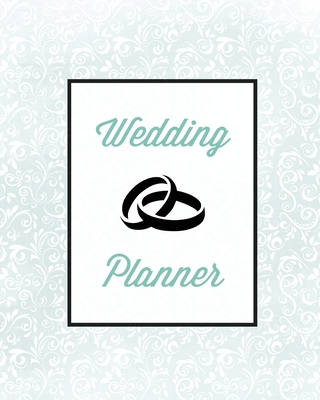 Wedding Planner: Bride Gift Journal, Bridal Planning Notebook, Perfect Wedding Party Organizer Notes, Plan For Your Big Day Checklist Cover Image