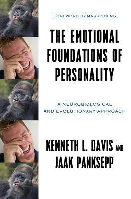 The Emotional Foundations of Personality: A Neurobiological and Evolutionary Approach Cover Image