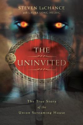 The Uninvited: The True Story of the Union Screaming House Cover Image