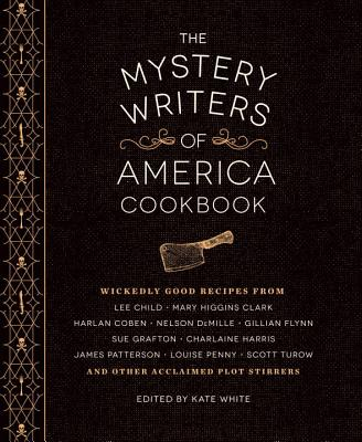 The Mystery Writers of America Cookbook: Wickedly Good Meals and Desserts to Die For Cover Image
