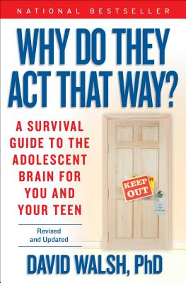 Why Do They Act That Way? - Revised and Updated: A Survival Guide to the Adolescent Brain for You and Your Teen Cover Image