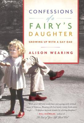 Confessions of a Fairy's Daughter: Growing Up with a Gay Dad Cover Image